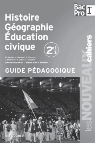 Laurent Blanès et Joël Michelin - Histoire Géographie Education civique 1e Bac Pro - Guide pédagogique.