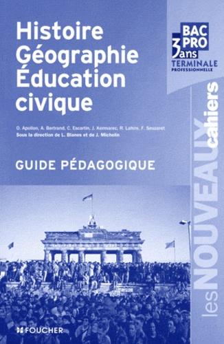 Laurent Blanès et Joël Michelin - Histoire Géographie Education civique Tle Bac pro - Guide pédagogique.