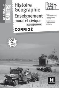 Laurent Blanès et Olivier Apollon - Histoire Géographie Enseignement moral et civique Tle Bac Pro - Corrigé.