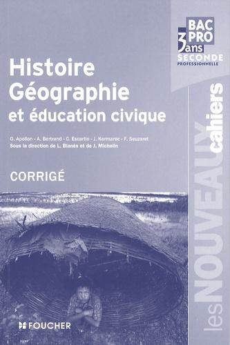 Laurent Blanès et Joël Michelin - Histoire Géographie et éducation civique 2e Bac pro - Guide pédagogique corrigé.