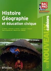 Laurent Blanès et Jacques Michelin - Histoire Géographie et éducation civique Bac Pro, 3 ans, Seconde professionnelle.