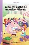 Laurent Blot - Le talent caché de monsieur Biscoto.