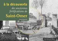 Laurent Bocquillon - A la découverte des anciennes fortifications de Saint-Omer.
