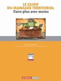 Laurent Boghossian - Le guide du manager territorial - Faire plus avec moins.