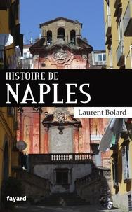 Laurent Bolard - Histoire de Naples.