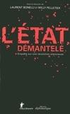 Laurent Bonelli et Willy Pelletier - L'Etat démantelé - Enquête sur une révolution silencieuse.