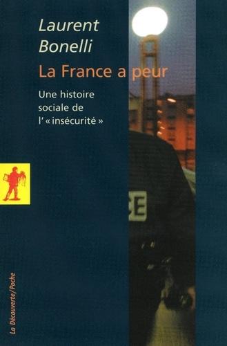 """La France a peur. Une histoire sociale de """"l'insécurité"""""""