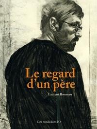 Laurent Bonneau - Le regard d'un père.
