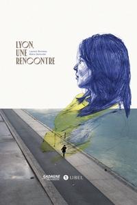 Laurent Bonneau - Lyon, une rencontre.