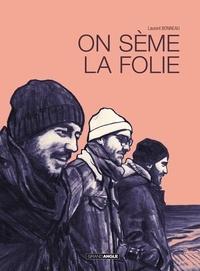 Laurent Bonneau - On sème la folie.
