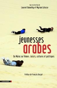 Laurent Bonnefoy et Myriam Catusse - Jeunesses arabes - Du Maroc au Yémen : loisirs, cultures et politiques.