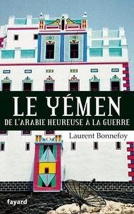 Laurent Bonnefoy - Le Yémen - Par-delà les marges du Monde.
