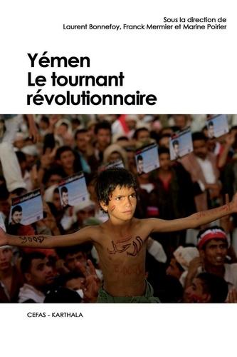 Laurent Bonnefoy et Franck Mermier - Yémen - Le tournant révolutionnaire.