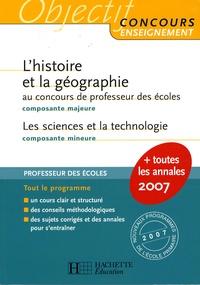 Laurent Bonnet et Jack Guichard - L'histoire et la géographie composante majeure au concours de professeur des écoles ; Les sciences et la technologie composante mineure.