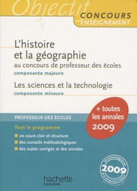 Laurent Bonnet et Jack Guichard - L'Histoire et la géographie Composante majeure au concours de professeur des écoles - Les sciences et la technologie Composante mineure.