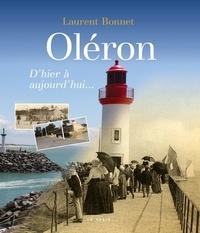 Laurent Bonnet - L'île d'Oléron, d'hier à aujourd'hui.