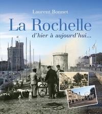Laurent Bonnet - La Rochelle d'hier à aujourd'hui....