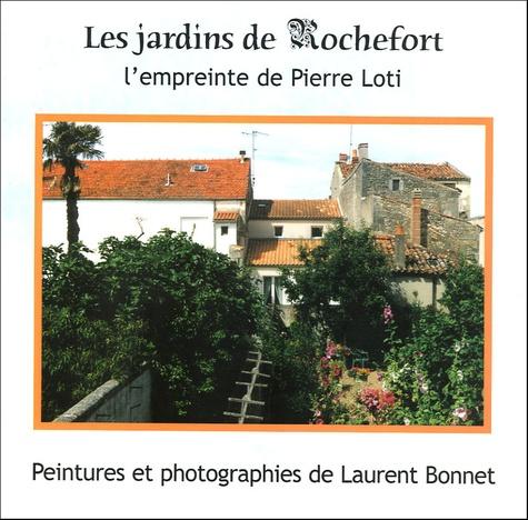 Laurent Bonnet - Les jardins de Rochefort - L'empreinte de Pierre Loti.