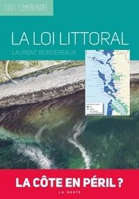 Laurent Bordereaux - La loi littoral - La côte en péril ?.