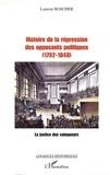 Laurent Boscher - Histoire de la répression des opposants politiques (1792-1848) - La justice des vainqueurs.