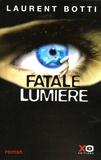 Laurent Botti - Fatale lumière.