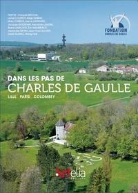 Laurent Bouhanna - Dans les pas de Charles de Gaulle.