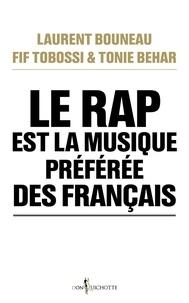 Laurent Bouneau et Fif Tobossi - Le rap est la musique préférée des Français.