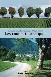 Laurent Bourdeau et Pascal Marcotte - Les routes touristiques.