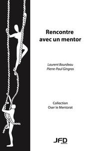 Laurent Bourdeau et Pierre-Paul Gingras - Rencontre avec un mentor.