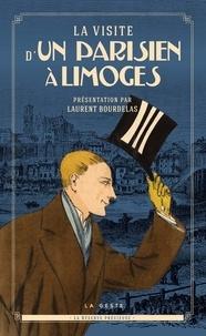 Laurent Bourdelas - La visite d'un parisien à Limoges.