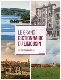 Laurent Bourdelas - Le grand dictionnaire du Limousin.