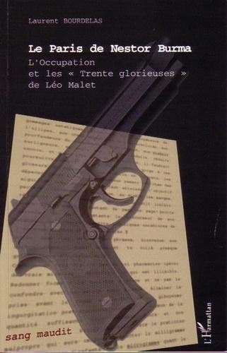 """Laurent Bourdelas - Le Paris de Nestor Burma - L'Occupation et les """"trente glorieuses"""" de Léo Malet."""