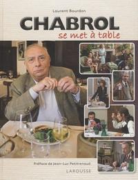 Laurent Bourdon - Chabrol se met à table.
