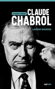 Laurent Bourdon - Comme disait Claude Chabrol.