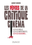 Laurent Bourdon - Les pépites de la critique cinéma - Les plus drôles, les plus impertinentes, les plus assassines.