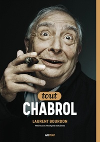 Laurent Bourdon - Tout Claude Chabrol.