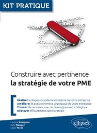 Construire avec pertinence la stratégie de votre PME - Laurent Bourgeon pdf epub