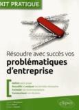Laurent Bourgeon et Claire Peron - Résoudre avec succès vos problématiques d'entreprise.
