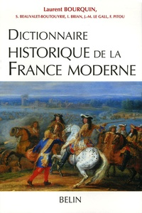 Laurent Bourquin et Scarlett Beauvalet - Dictionnaire historique de la France moderne.
