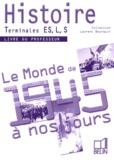Laurent Bourquin et  Collectif - Histoire Tle ES, L, S - Livre du professeur.