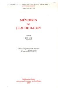 Laurent Bourquin et Jean-Pierre Andry - Mémoires de Claude Haton - Tome 4, Années 1578-1582.