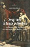 Laurent Bourquin et Philippe Hamon - S'exprimer en temps de troubles - Conflits, opinion(s) et politisation de la fin du Moyen Age au début du XXe siècle.