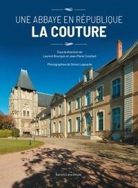 Laurent Bourquin et Jean-Marie Constant - Une abbaye en République - La Couture.