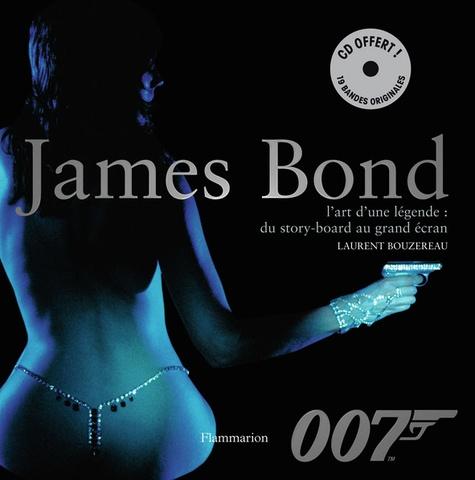 Laurent Bouzereau - James Bond - L'art d'une légende : du story-board au grand écran. 1 CD audio