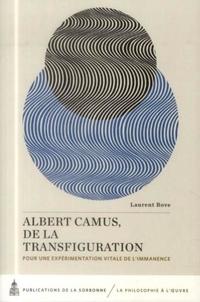 Laurent Bove - Albert Camus, de la transfiguration - Pour une expérimentation vitale de l'immanence.
