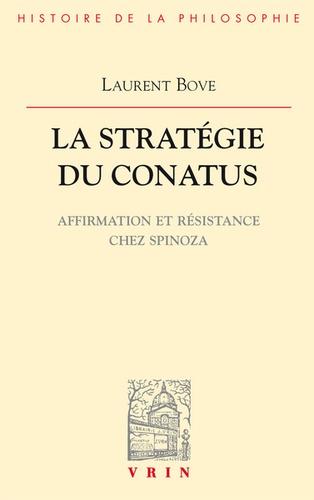 La stratégie du conatus. Affirmation et résistance chez Spinoza