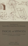 Laurent Bove et Gérard Bras - Pascal et Spinoza - Pensée du contraste : de la géométrie du hasard à la nécessité de la liberté.