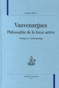 Laurent Bove - Vauvenargues : philosophie de la force active - Critique et anthropologie.