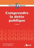 Laurent Braquet et Jean-Pierre Biasutti - Comprendre la dette publique.