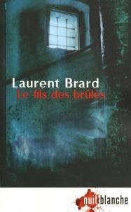 Laurent Brard - Le fils des brûlés.